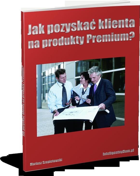 Poradnik Jak pozyskać klienta na produkty Premium?