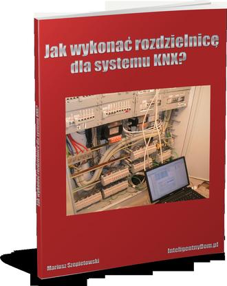 Poradnik Jak wykonać rozdzielnicę elektryczną dla systemu KNX?