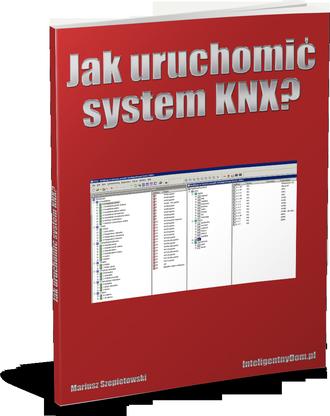 Poradnik Jak uruchomić system KNX?